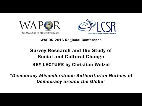 WAPOR 2016: C. Welzel - Democracy Misunderstood: Authoritarian Notions of Democracy around the Globe