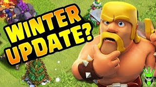 WHEN IS THE WINTER UPDATE COMING? - Are we getting an Update? - Clash of Clans Speculation