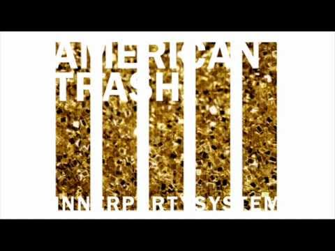 Innerpartysystem - American Trash (DallasK Remix)