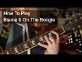 Blame It On The Boogie Guitar Tutorial mp3