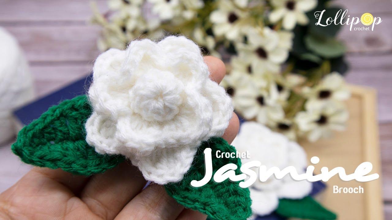 เข็มกลัดดอกมะลิโครเชต์ ของขวัญทำมือเพื่อคุณแม่  | Crochet Jusmine Brooch