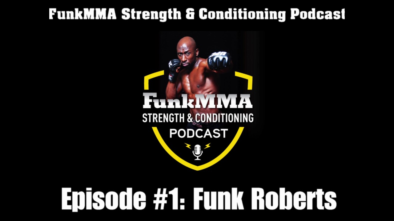 FunkMMA Strength And Conditioning Podcast - Episode 1: The Beginning