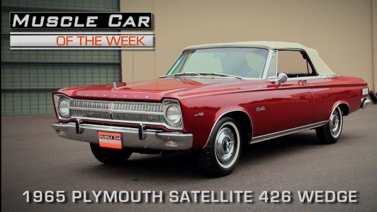 muscle car of the week video episode 144 1965 plymouth satellite 426 wedge convertible youtube muscle car of the week video episode 144 1965 plymouth satellite 426 wedge convertible