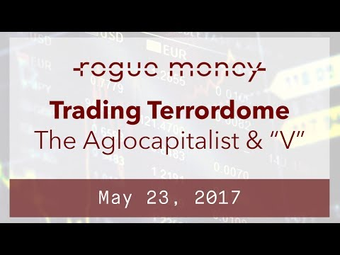 The Trading Terrordome: with Dex The Algocapitalist (05/23/2017)