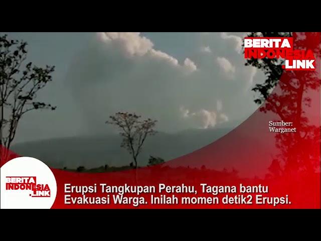 Erupsi Tangkupan Perahu, Tagana bantu evakuasi warga. Inilah momen detik-detik Erupsi.
