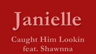 Janielle - Caught Him Lookin aka Money feat. Shawnna