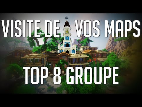 Je Visite Vos Maps ! Top 8 Groupe
