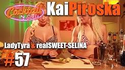 #57 LadyTyra und  realSWEET-SELINA mixen Kaipiroskai