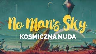 No Man's Sky - kosmiczna nuda