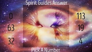 Spirit Guides Answer ~ Pick A Number, Interactive Tarot Reading