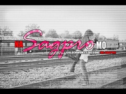 Na Sagpro Mo (Valentine's Release) - Goldenwun Ft DiceOne (SAGPRO)