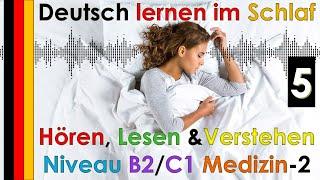 Deutsch lernen im Schlaf & Hören  Lesen und Verstehen Niveau B2 C1 Medizin 2