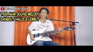 Baixar Trik Suara Sound Melodi Jadi Lembut Ala Noise Melody