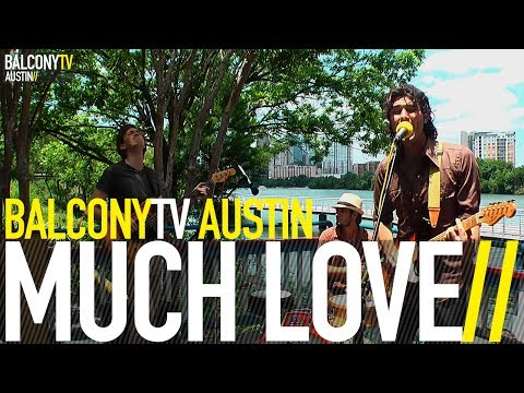 MUCH LOVE - THE BREAKAWAY (BalconyTV)