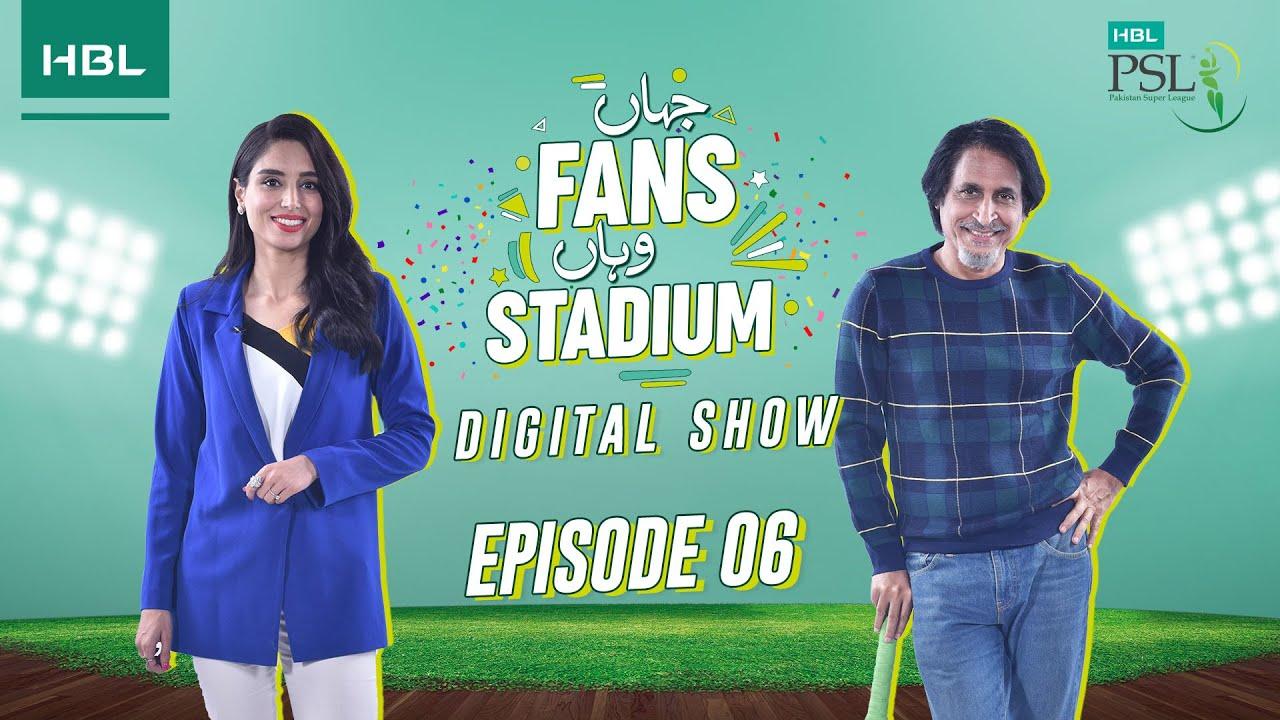 Jahan Fans Wahan Stadium Episode 6