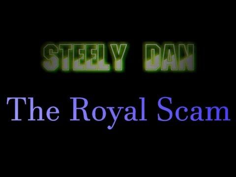 Steely Dan - The Royal Scam ( lyrics )