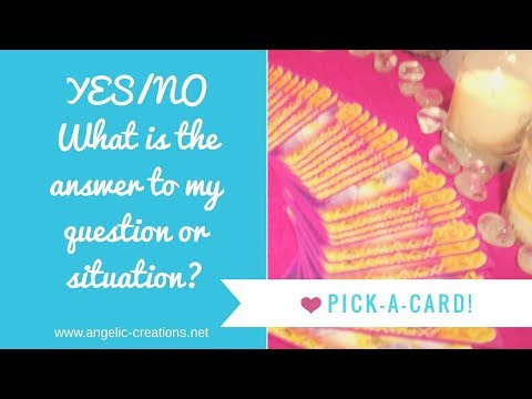 PICK A CARD! Yes/No answer to any situation or question  Angel card