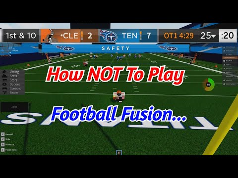 How NOT To Play Football Fusion...