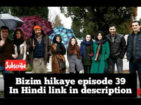 Bizim hikaye episode 39 in Hindi//our story episode 39 in