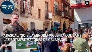 Abascal: 'Sois la minoría violenta que lame las botas al Marqués de Galapagar'