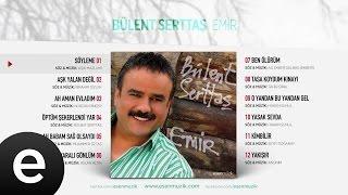 Söyleme (Bülent Serttaş) Official Audio #söyleme #bülentserttaş - Esen Müzik