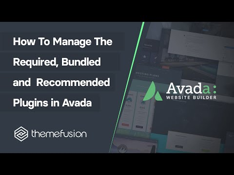 How To Manage the Required, Bundled and Recommended Plugins in Avada Video