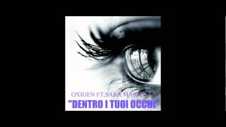 "Oxigen ft. Sara Maranesi_""DENTRO I TUOI OCCHI""(Prod.Oxigen)"