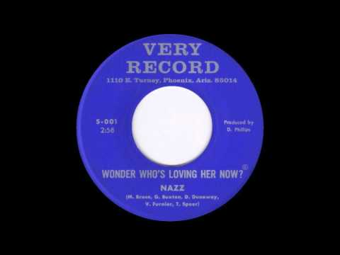 Nazz - Wonder Who's Loving Her Now? (1967)