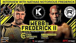 CAGE WARRIORS NATHIAS NOTORIOUS FREDERICK TALKS TRAINING, HEAD SPIKE AND NEW SPONSOR KRIOS