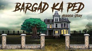The Haunted Tree Horror Story In Hindi | बर्गद का पेड़ | KM E91 🔥🔥🔥