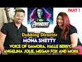 Exclusive Chit-Chat With Mona Shetty   Voice Of Gamora (Avengers Endgame) Halle Berry, Angelina