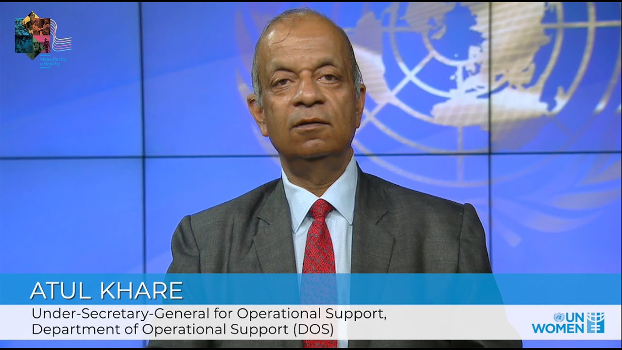 Making Parity a Reality in the UN | USG Atul Khare  - 21:56-2021 / 10 / 15