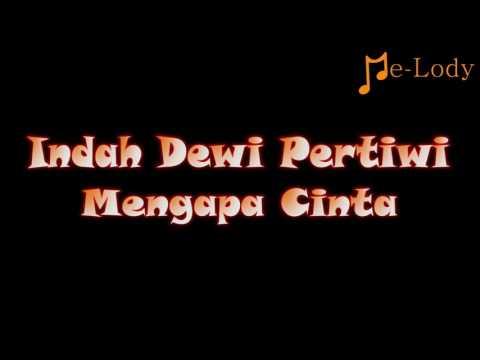 Indah Dewi Pertiwi - Mengapa Cinta (Lagu Karaoke Lirik Tanpa Vokal) by Me-Lody App