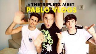 #TheTripletz MEET PABLO VLOGS