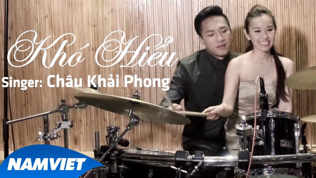 Khó Hiểu - Châu Khải Phong [MV HD OFFICIAL]