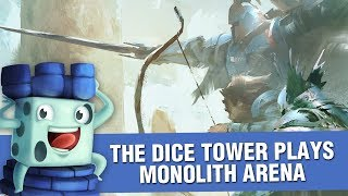 The Dice Tower Game plays Monolith Arena