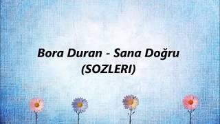 Bora Duran - Sana Doğru (Lyrics/Şarkı Sözleri) Resimi