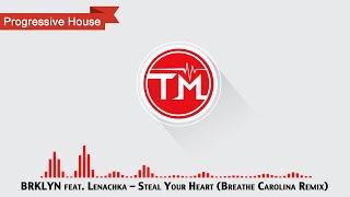 BRKLYN feat. Lenachka - Steal Your Heart (Breathe Carolina Remix)
