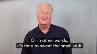 "The Little Things - ""Sweat the Small stuff"", Andy Andrews"