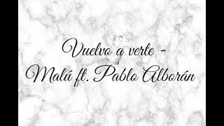 Vuelvo a verte - Malu ft. Pablo Alborán (Cover)