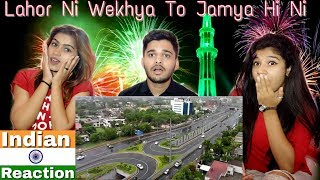 Indian Reacts To Lahore City 2018 Revolutionary Change, wow...!
