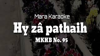 Mara Karaoke + Hy zâ pathaih + MKHB No - 95