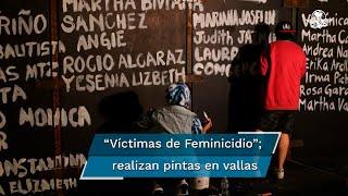 Colectivos escriben los nombres de las mujeres asesinadas; cerco divide opiniones
