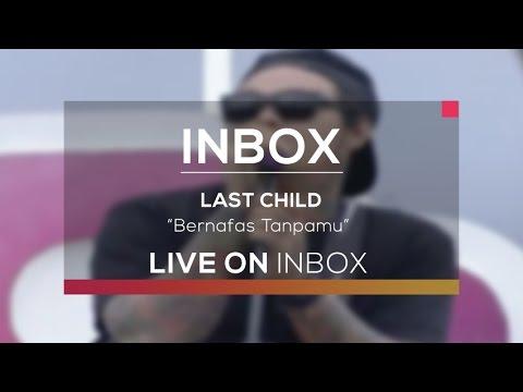 Last Child - Bernafas Tanpamu (Inbox Karnaval Indramayu)