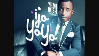 ijo yoyo - Yemi Rush