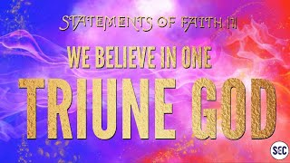 Statements of Faith | 1 | We believe in a Triune God | Paul Jennings | Preaching | Sound Doctrine