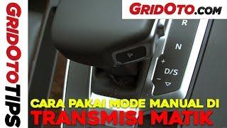 Cara Pakai Mode Manual di Transmisi Matik I How To I GridOto Tips