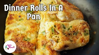 Chicken Cheese Dinner Rolls Without Oven | In Frying Pan | NO OVEN | The Best Dinner Rolls Ever!