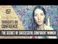 The Secret of Successful Confident Women | Daily Video 157 | Thoughts on Confidence