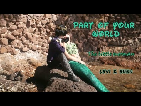Part Of Your World - Merman SNK CMV - Levi x Eren